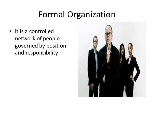 the evolution of formal organizations The evolution of formal organizations sociology soc/210 the evolutions of formal organizations the interesting thing about formal organizations is that there is not just one kind of formal organization formal organizations arise out of and are necessary to informal organization.