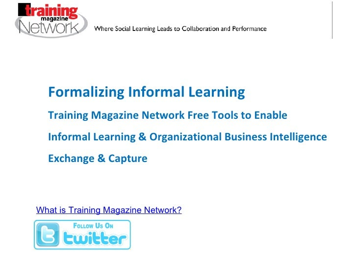 Formalizing Informal Learning Training Magazine Network Free Tools to Enable  Informal Learning & Organizational Business ...
