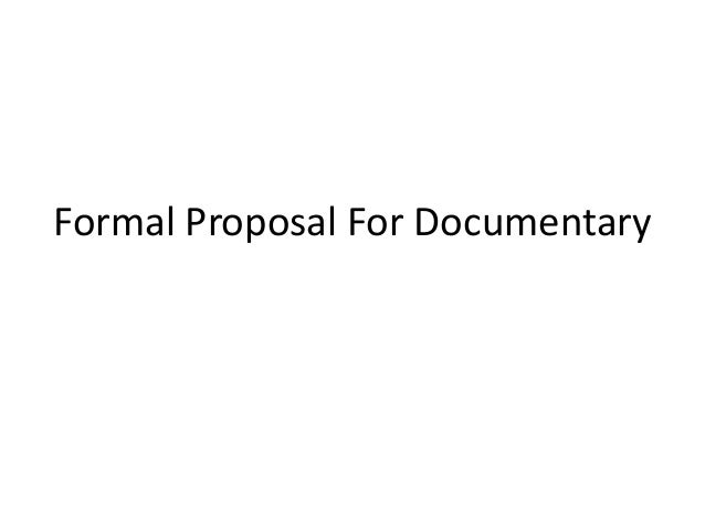 Formal proposal for documentary