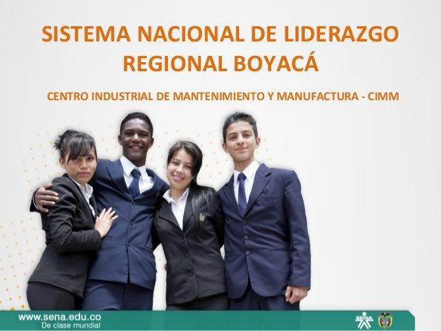 SISTEMA NACIONAL DE LIDERAZGO REGIONAL BOYACÁ CENTRO INDUSTRIAL DE MANTENIMIENTO Y MANUFACTURA - CIMM