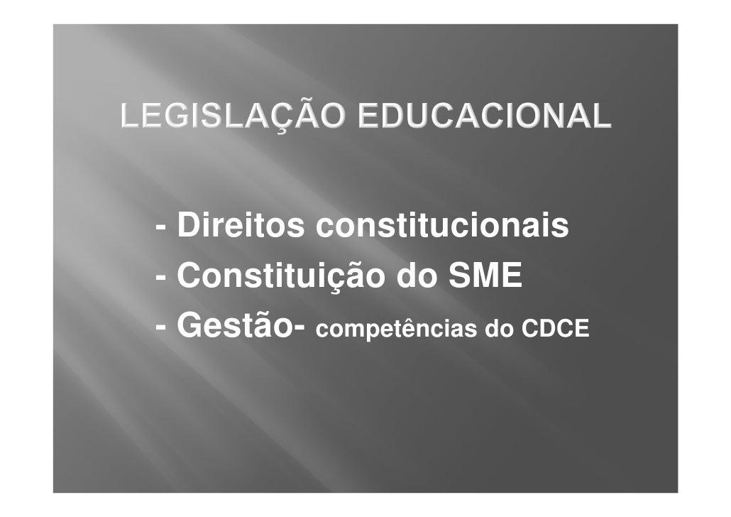 - Direitos constitucionais- Constituição do SME- Gestão- competências do CDCE