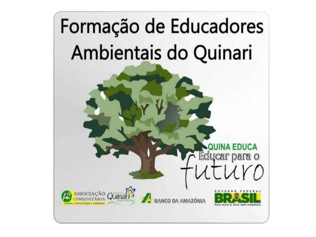 FORMAÇÃO DE EDUCADORES AMBIENTAIS DO QUINARI