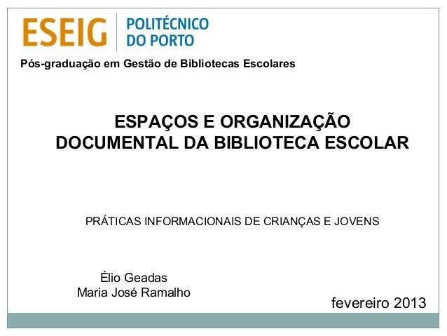 Pós-graduação em Gestão de Bibliotecas Escolares          ESPAÇOS E ORGANIZAÇÃO      DOCUMENTAL DA BIBLIOTECA ESCOLAR     ...