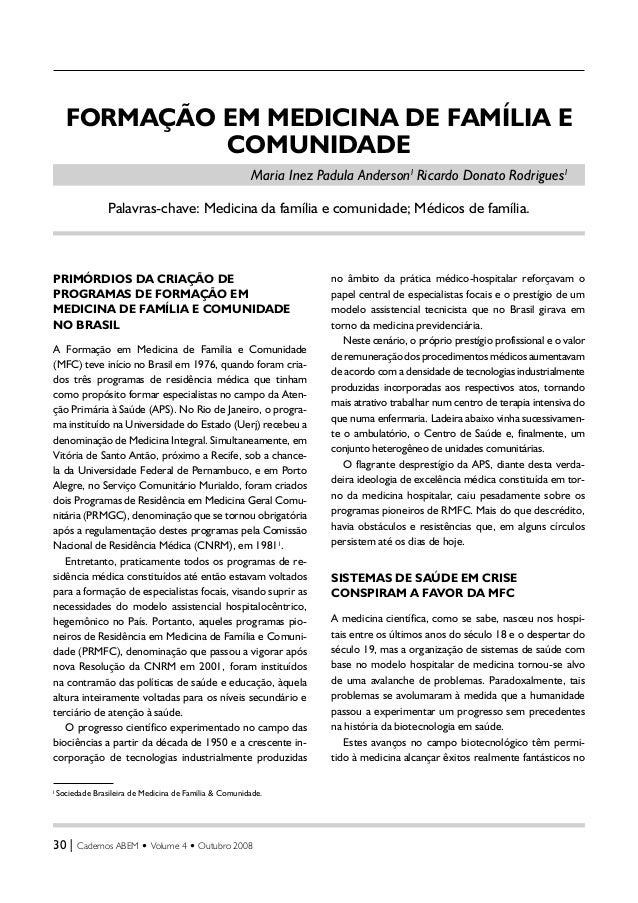 30   Cadernos ABEM • Volume 4 • Outubro 2008 FORMAÇÃO EM MEDICINA DE FAMÍLIA E COMUNIDADE Maria Inez Padula AndersonI Rica...