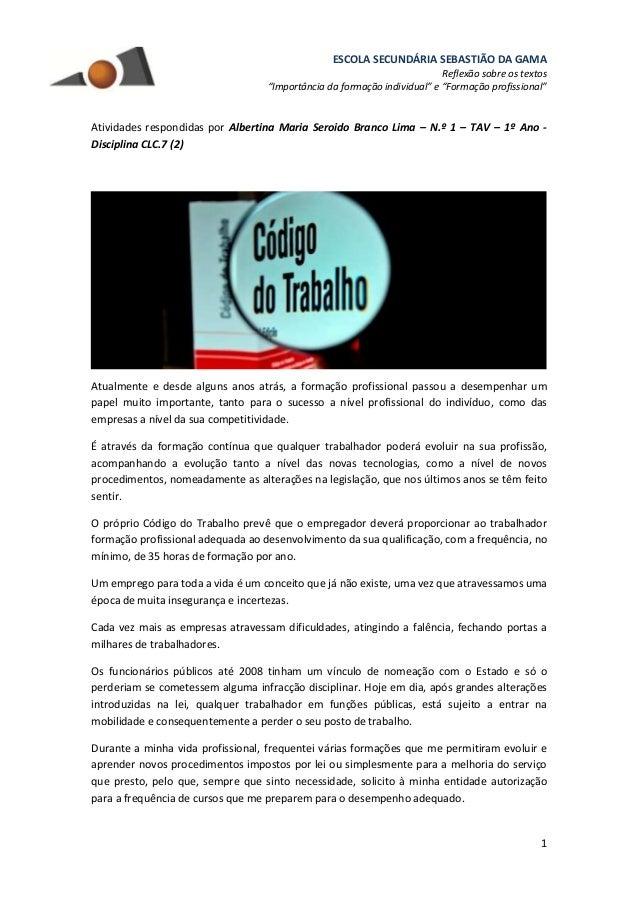 """ESCOLA SECUNDÁRIA SEBASTIÃO DA GAMA Reflexão sobre os textos """"Importância da formação individual"""" e """"Formação profissional..."""