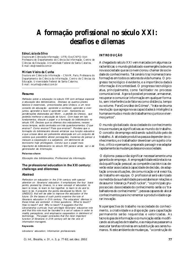 A formação profissional no século XXI:                      desafios e dilemasEdna Lúcia da SilvaDoutora em Ciência da Inf...