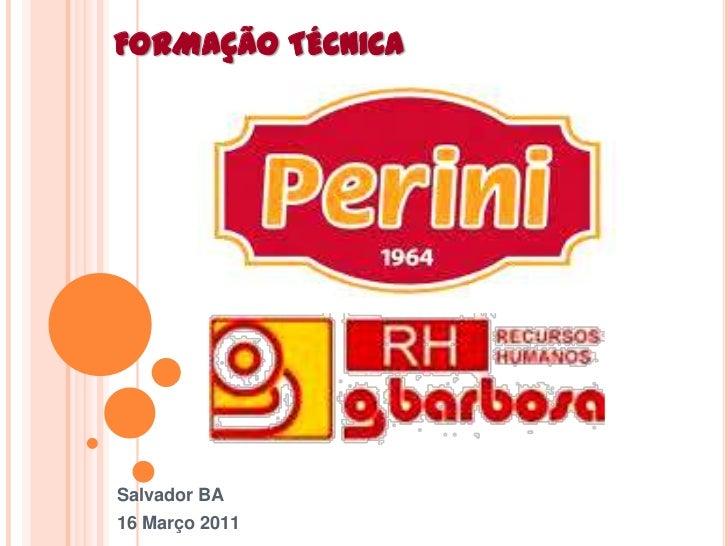 FORMAÇÃO TÉCNICA<br />Salvador BA<br />16 Março 2011<br />