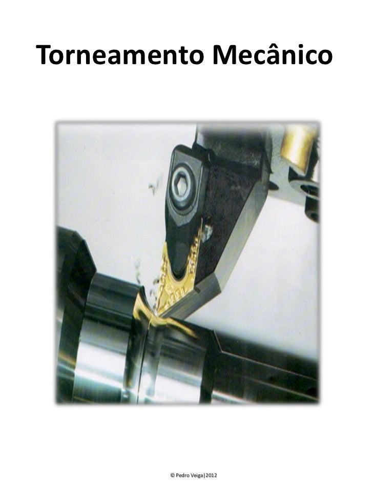 Torneamento Mecânico         © Pedro Veiga|2012