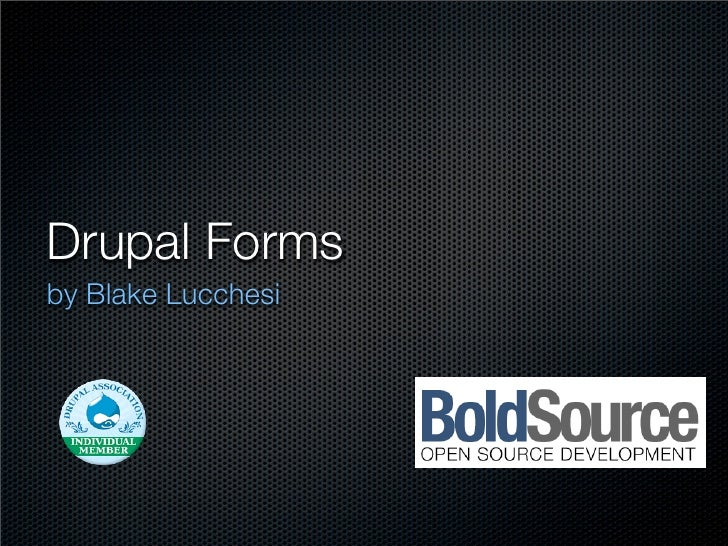 Drupal Forms by Blake Lucchesi