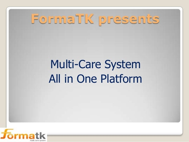 FormaTK presents Multi-Care System All in One Platform