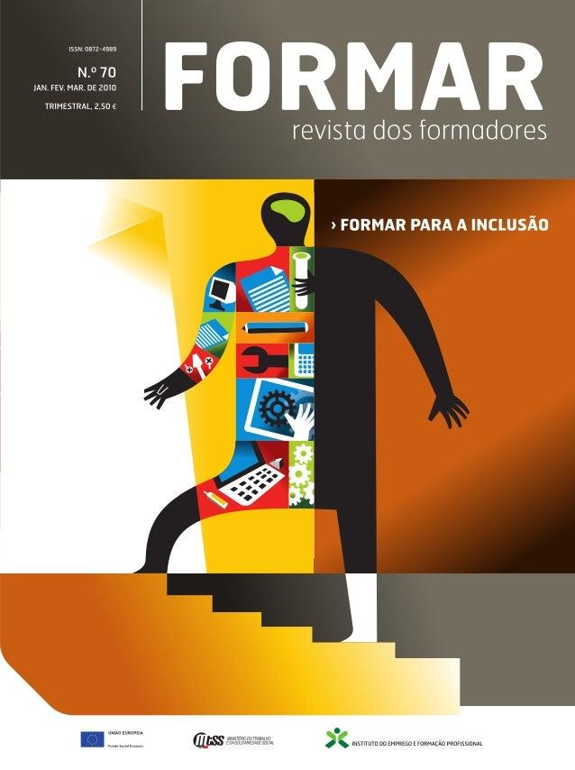 EDITORIAL  FRANCISCO CANEIRA MADELINO Director da Revista, Presidente do Conselho Directivo do IEFP, I.P.  Um dos valores ...