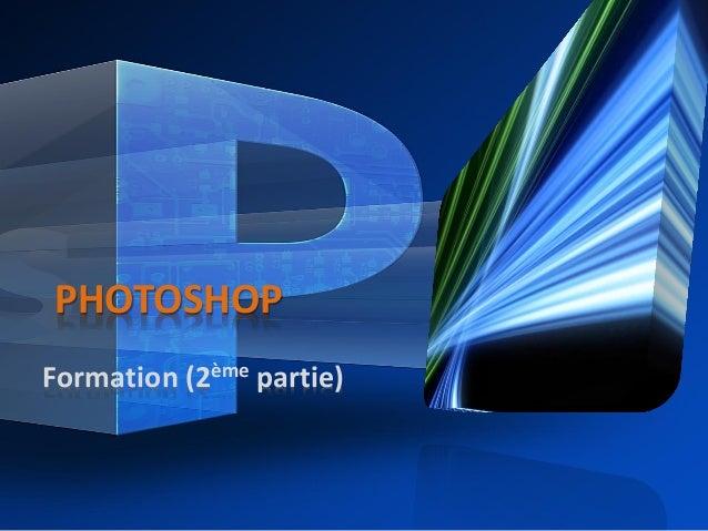 PHOTOSHOPFormation (2ème partie)