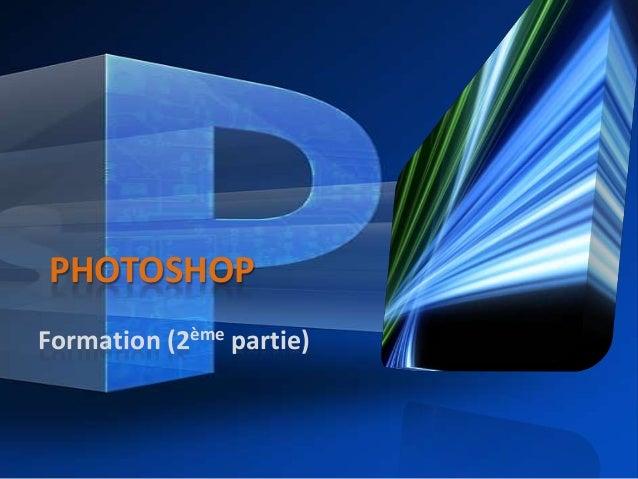 PHOTOSHOP Formation (2ème partie)