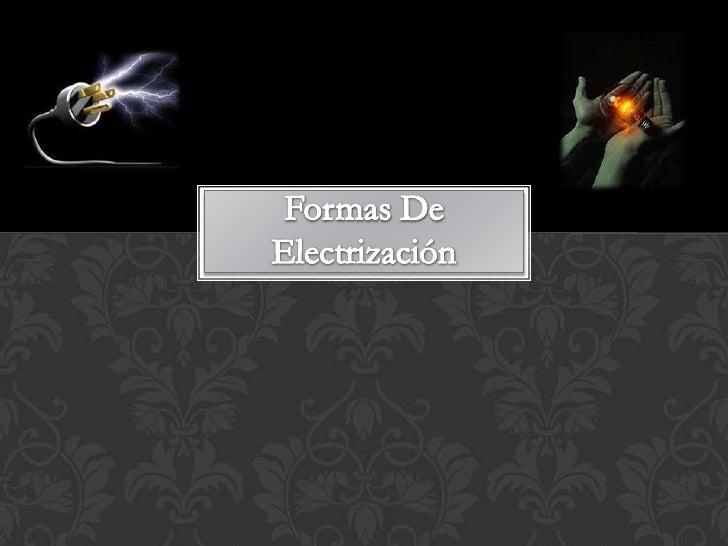 Formas De Electrización<br />