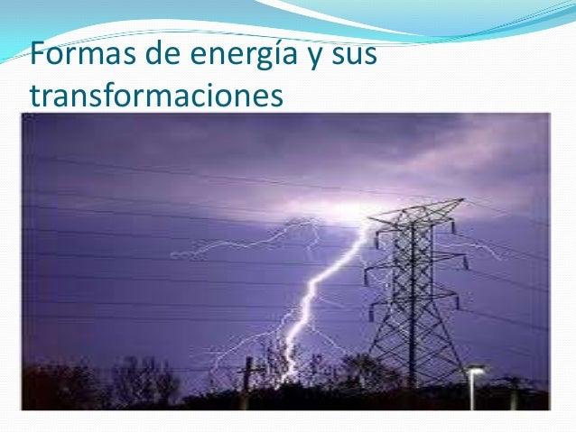 Formas de energía y sus transformaciones