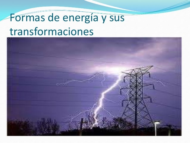 Formas de energía y sus transformaciones 1 iii trimestre[1]