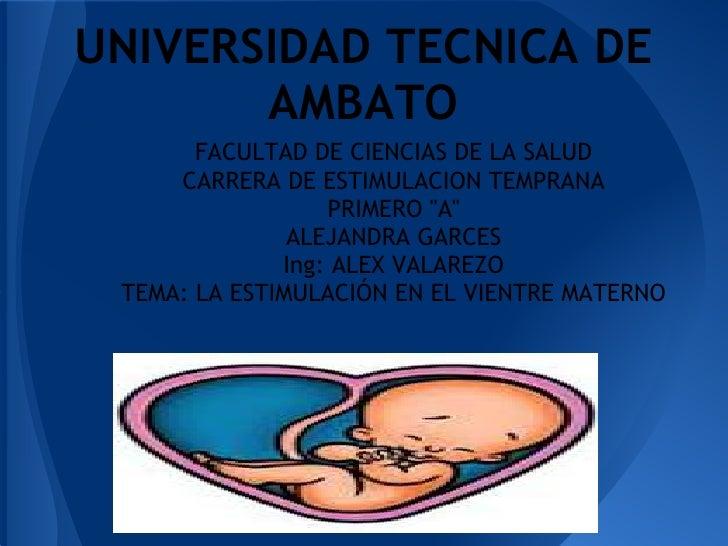 UNIVERSIDAD TECNICA DE       AMBATO       FACULTAD DE CIENCIAS DE LA SALUD     CARRERA DE ESTIMULACION TEMPRANA           ...