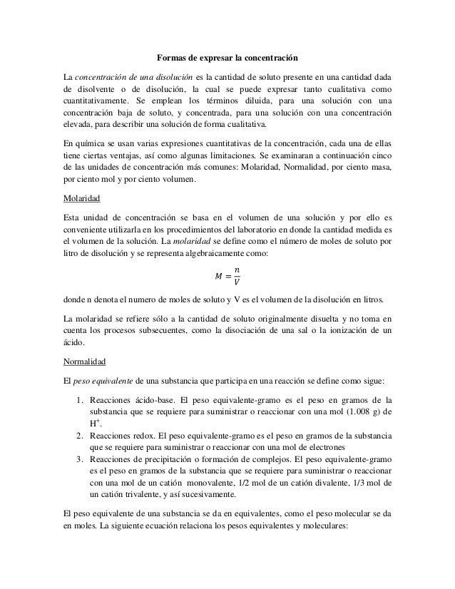 Formas de expresar la concentraciónLa concentración de una disolución es la cantidad de soluto presente en una cantidad da...