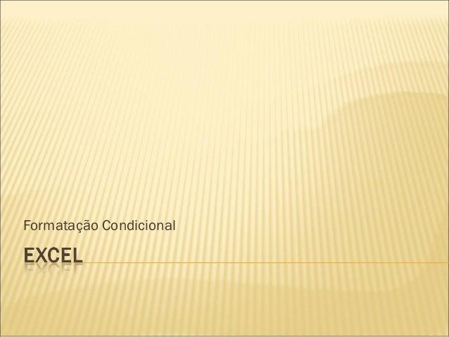 Formatação Condicional no Excel 2007