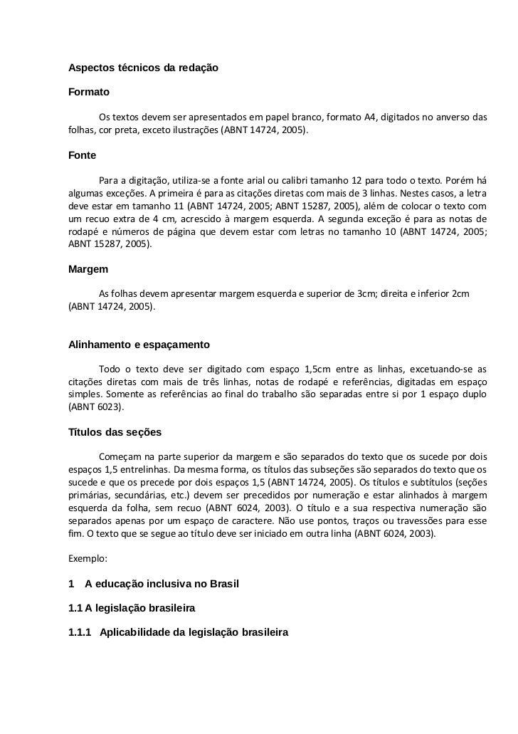 Aspectos técnicos da redaçãoFormato        Os textos devem ser apresentados em papel branco, formato A4, digitados no anve...