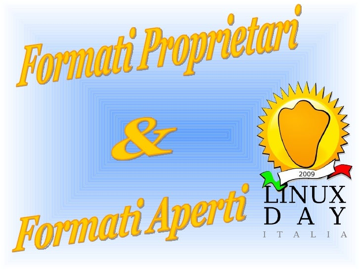 Formati Aperti & Formati Proprietari