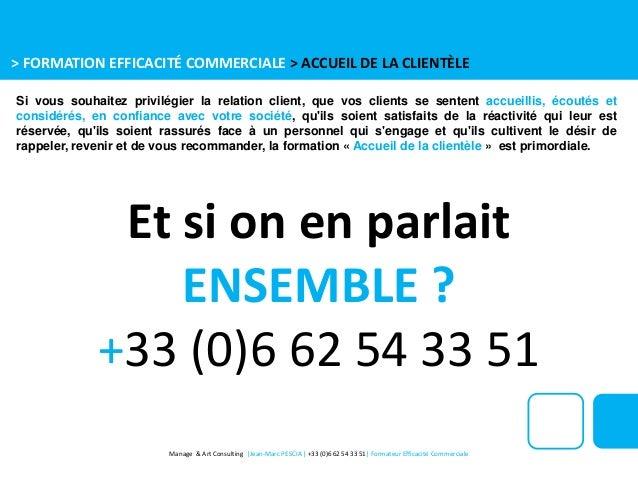 Et si on en parlait ENSEMBLE ? +33 (0)6 62 54 33 51 Manage & Art Consulting |Jean-Marc PESCIA | +33 (0)6 62 54 33 51| Form...