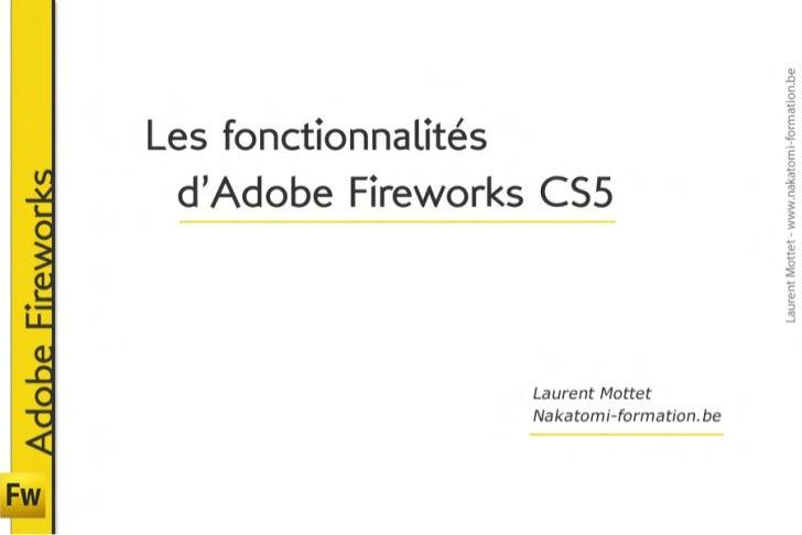 Formation Adobe Fireworks : Les fonctionnalités. Formateur Laurent Mottet