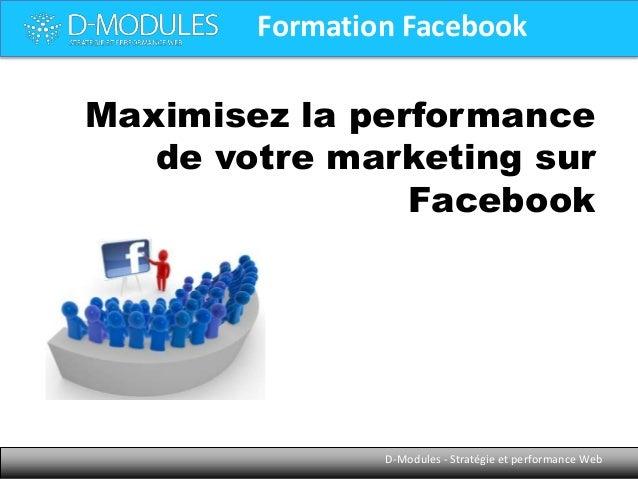 Formation Facebook  Maximisez la performance de votre marketing sur Facebook  D-Modules - Stratégie et performance Web