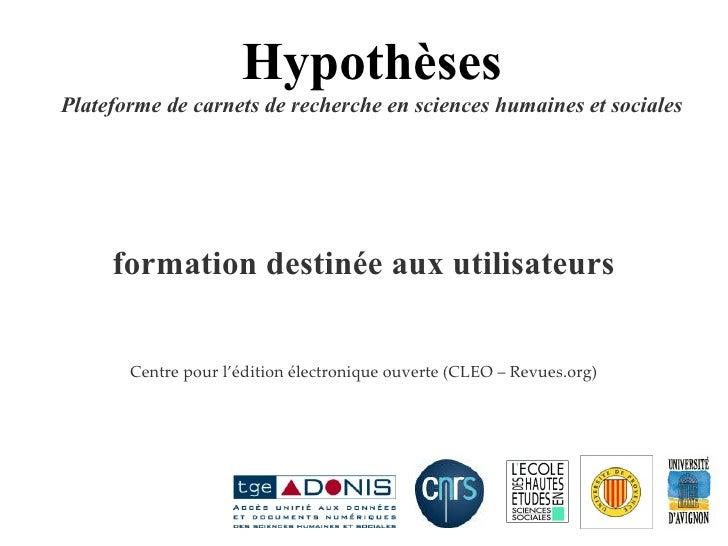 Les blogs scientifiques et Hypothèses Plateforme de carnets de recherche en sciences humaines et socialess