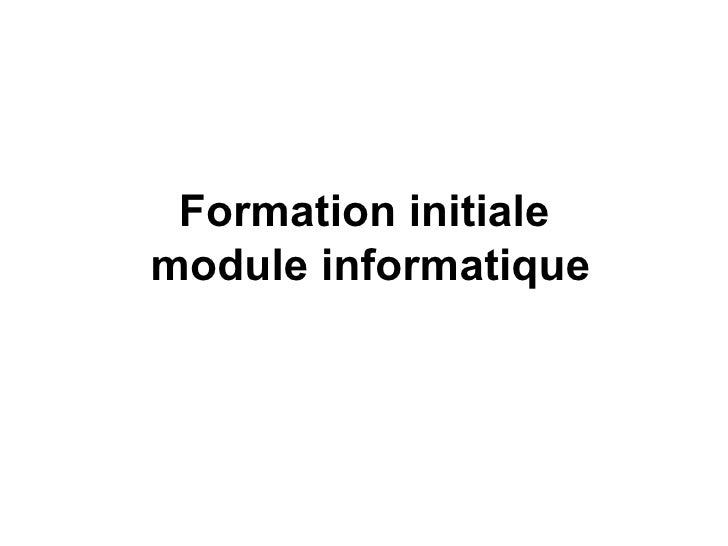 Formation initiale  module informatique