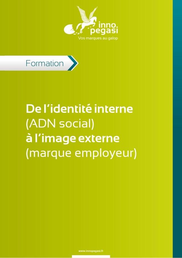 De l'identité interne (ADN social) à l'image externe (marque employeur) Formation Inno Pegasi