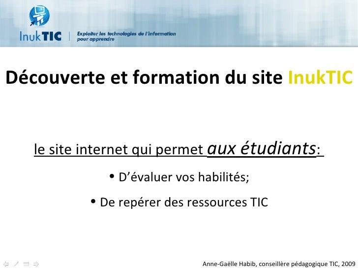 <ul><li>Découverte et formation du site  InukTIC </li></ul><ul><li>le site internet qui permet aux étudiants :  </li></ul...