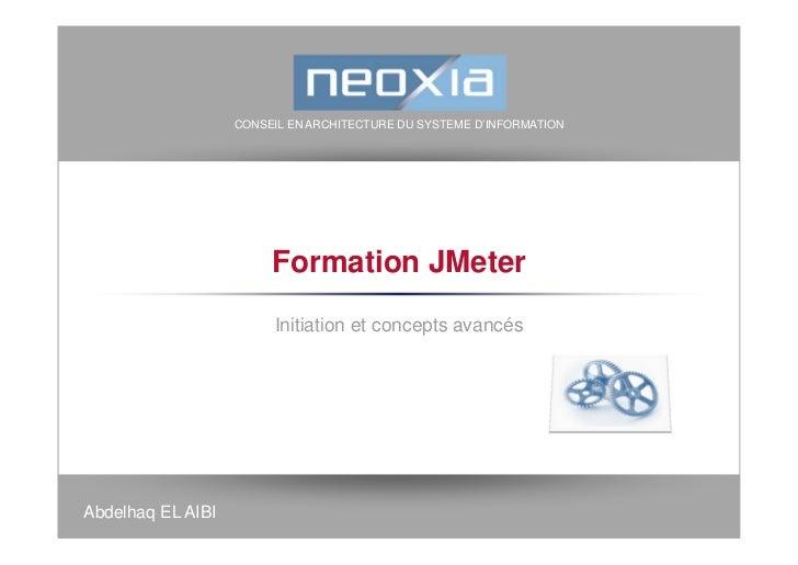 CONSEIL EN ARCHITECTURE DU SYSTEME D'INFORMATION                        Formation JMeter                        Initiation...