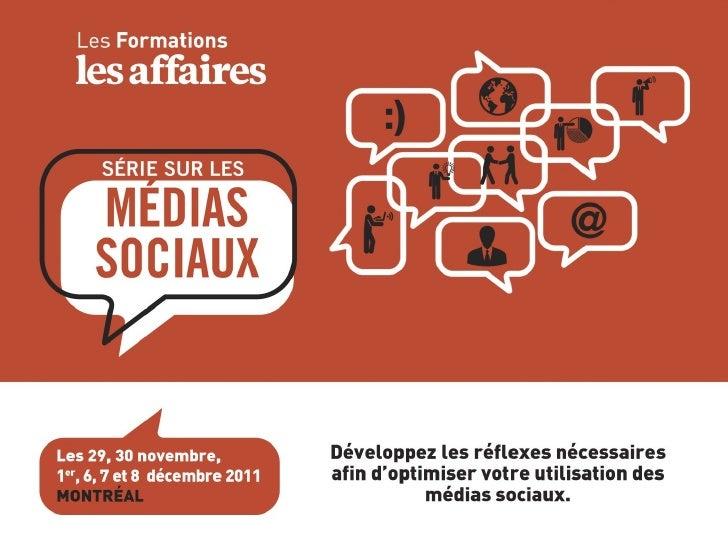 Formation Les Affaires sur les médias sociaux1 décembre 2011 - MontréalDevenez...GESTIONNAIREDE COMMUNAUTÉorganisez votre ...