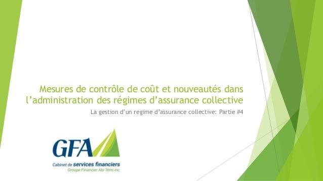 Mesures de contrôle de coût et nouveautés dans l'administration des régimes d'assurance collective La gestion d'un regime ...