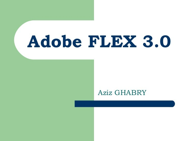 Adobe FLEX 3.0 Aziz GHABRY