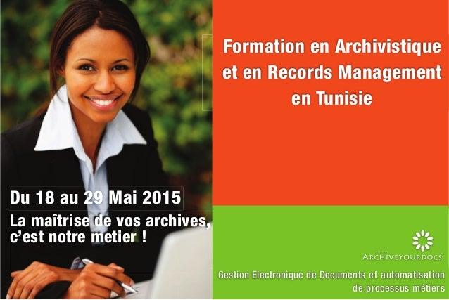 Gestion Electronique de Documents et automatisation de processus métiers Formation en Archivistique et en Records Manageme...