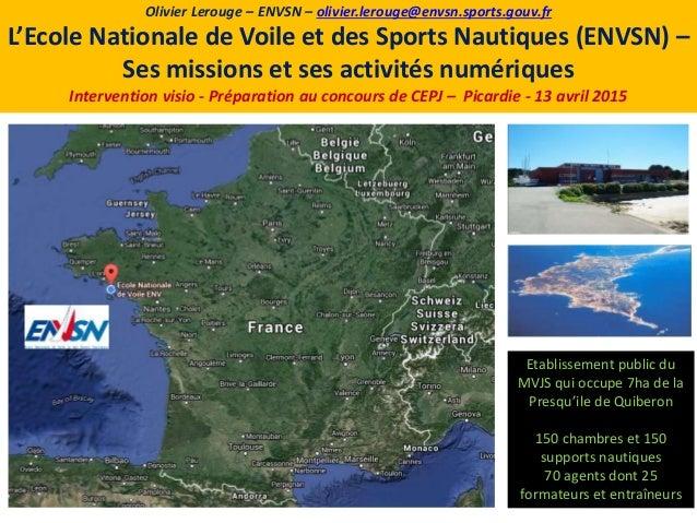 Etablissement public du MVJS qui occupe 7ha de la Presqu'ile de Quiberon 150 chambres et 150 supports nautiques 70 agents ...
