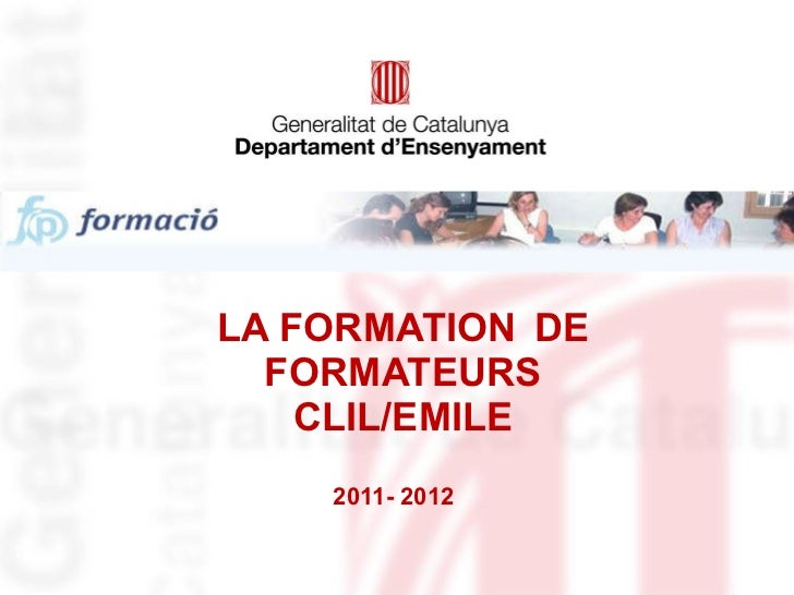 LA FORMATION  DE FORMATEURS CLIL/EMILE 2011- 2012