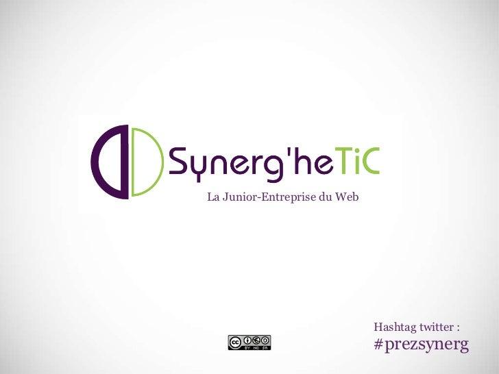 #prezsynerg Hashtag twitter : La Junior-Entreprise du Web