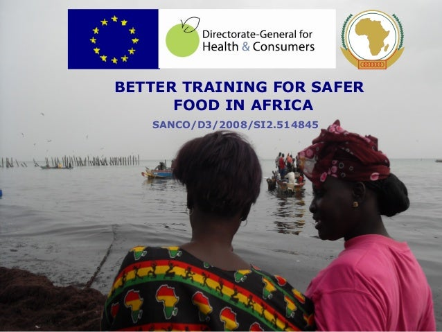1 BETTER TRAINING FOR SAFER FOOD IN AFRICA SANCO/D3/2008/SI2.514845