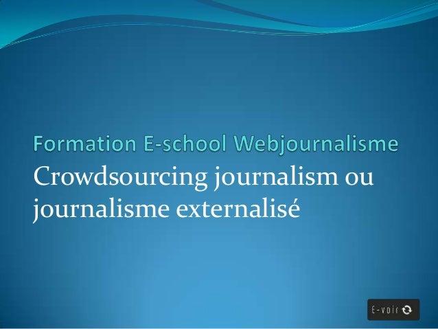 Crowdsourcing journalism ou journalisme externalisé