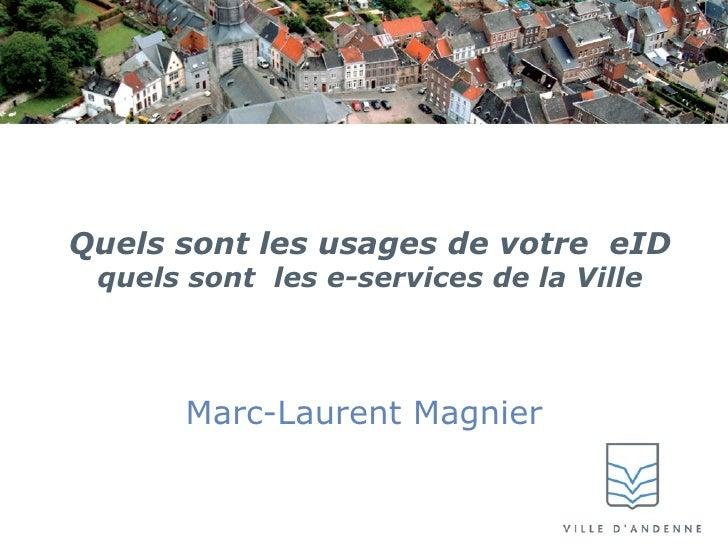 Quels sont les usages de votre eID quels sont les e-services de la Ville Marc-Laurent Magnier