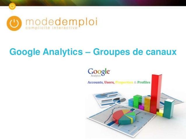 Google Analytics – Groupes de canaux