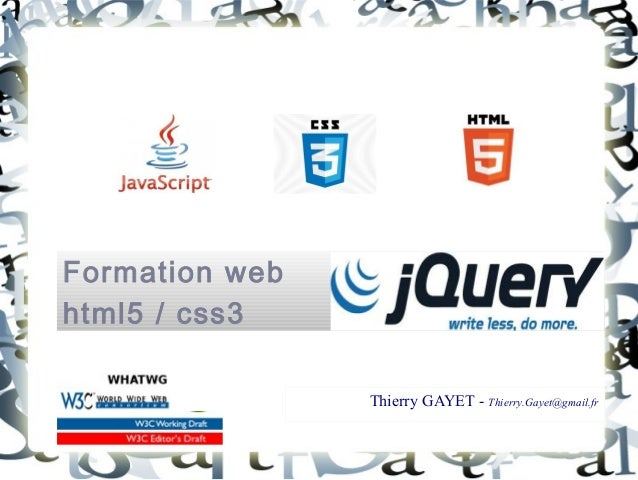 Formation web html5 / css3 Thierry GAYET - Thierry.Gayet@gmail.fr