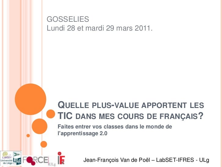 Quelle plus-value apportent les TIC dans mes cours de français?<br />Faites entrer vos classes dans le monde de l'apprenti...