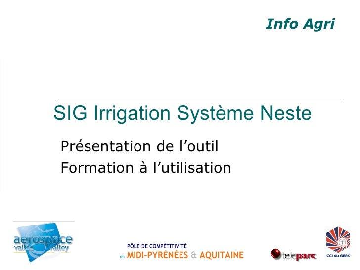 SIG Irrigation Système Neste Présentation de l'outil Formation à l'utilisation Info Agri