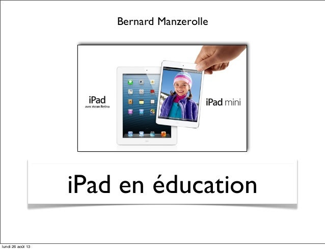 iPad en éducation Bernard Manzerolle lundi 26 août 13