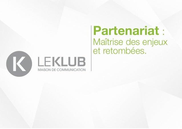 Partenariat :Maîtrise des enjeuxet retombées.                      1