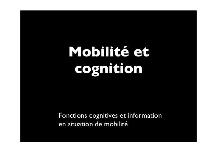 Mobilité et   cognitionFonctions cognitives et informationen situation de mobilité